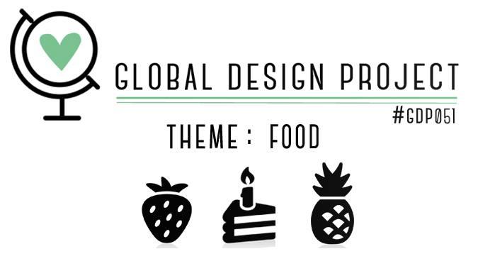#GDP051 Food themed challenge