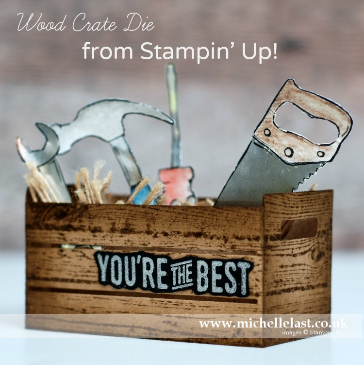 Nailed It and Wood crate from Stampin up