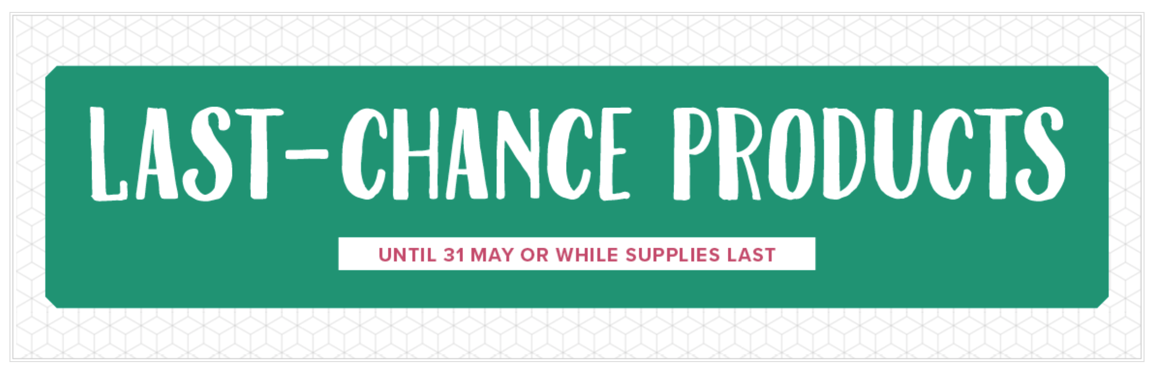 Stampin Up Last Chance Items