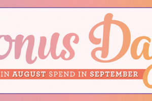 Stampin' Up! Bonus Days earn in August, spend in September!